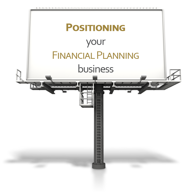 Positioning Your Financial Planning Business